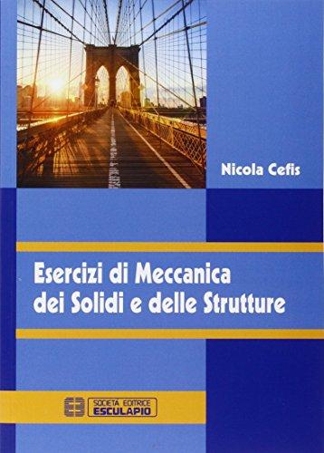 Esercizi di meccanica dei solidi e delle strutture