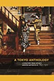 A Tokyo Anthology: Literature from Japan�s Modern Metropolis, 1850�1920