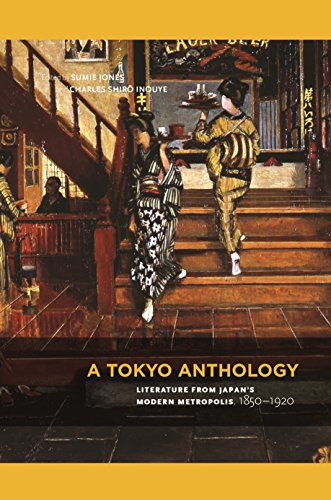 A Tokyo Anthology: Literature from Japan's Modern Metropolis, 1850–1920 (English Edition)
