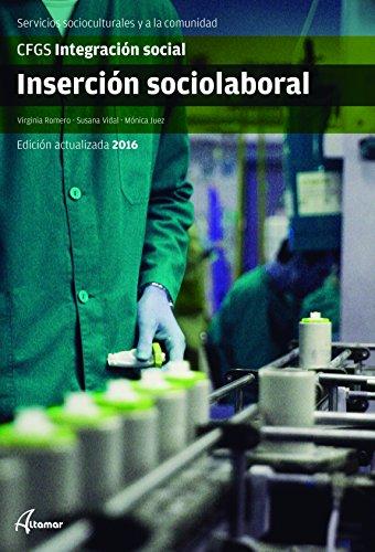 Inserción sociolaboral. Nueva edición (CFGS INTEGRACIÓN SOCIAL)