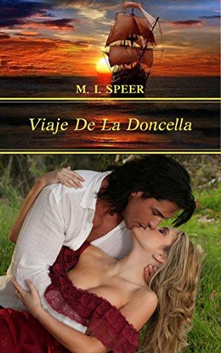 VIAJE DE LA DONCELLA: Una implacable persecución a través del mar. por M. I. Speer