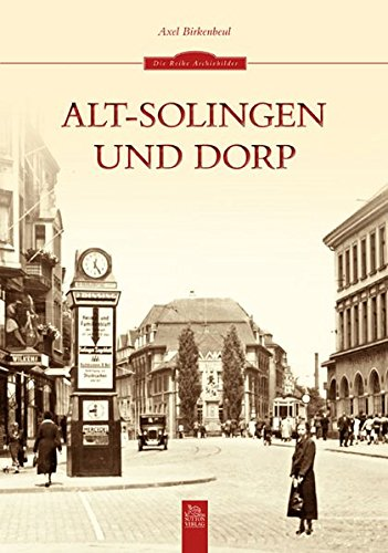 Alt-Solingen und Dorp in 220 historischen Fotografien aus der Zeit zwischen 1900 und den 1970er-Jahren, Alltagsgeschichte