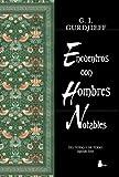 Encuentros con hombres notables (Del Todo Y De Todo, Segunda Serie) (Spanish Edition) by G. I. Gurdjieff (2014-08-30)