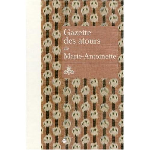 Gazette des atours de Marie-Antoinette : Garde-robe des atours de la reine ; Gazette pour l'année 1782