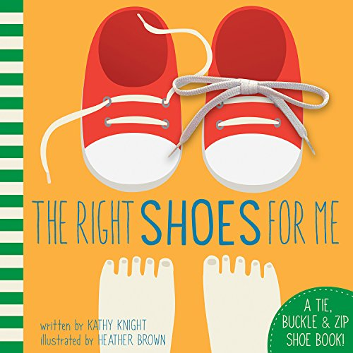 The Right Shoes for Me: A Tie, Buckle & Zip Shoe Book Knight Zip