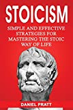 Stoicism: Simple and Effective Strategies for Mastering the Stoic Way of Life: Volume 3