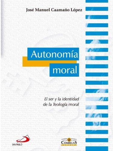 Autonomía Moral (Teología comillas) por José Manuel Caamaño López