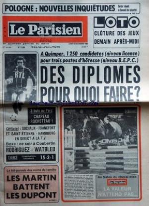 PARISIEN LIBERE (LE) [No 11264] du 08/12/1980 - POLOGNE NOUVELLES INQUIETUDES CARTER REUNIT LE CONSEIL DE SECURITE - LOTO CLOTURE DES JEUX DEMAIN APRES-MIDI - A QUIMPER 1250 CANDIDATES NIVEAU LICENCE POUR TROIS POSTES D'HOTESSE NIVEAU BEPC DES DIPLOMES POUR QUOI FAIRE - 3 BUTS AU PARC CHAPEAU ROCHETEAU OFFICIEL SOCHAUX - FRANCFORT ET SAINT-ETIENNE - HAMBOURG EN DIRECT A LA TV - BOXE CE SOIR A COUBERTIN RODRIGUEZ-WATBLED - LE HIT-PARADE DES NOMS DE FAMILLE LES MARTIN BATTENT LES DUPONT - AU SALO par Collectif