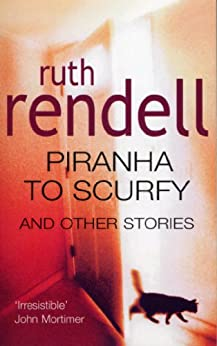 Piranha To Scurfy And Other Stories by [Rendell, Ruth]