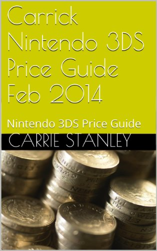 Carrick Nintendo  3DS Price Guide Feb 2014: Nintendo 3DS Price Guide (English Edition)