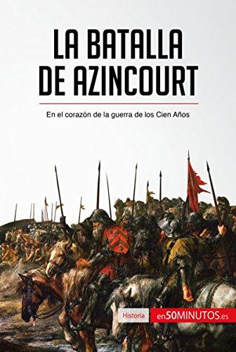 Descargar Libro La batalla de Azincourt: En el corazón de la guerra de los Cien Años (Historia) de 50Minutos.es