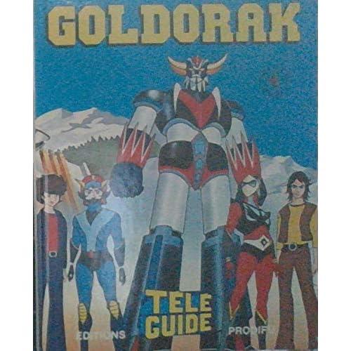 Goldorak. Le dernier combat. Comme à la télé. Editions Profidu - Téléguide. 1978. (Télévision, Manga, Dessin animé)