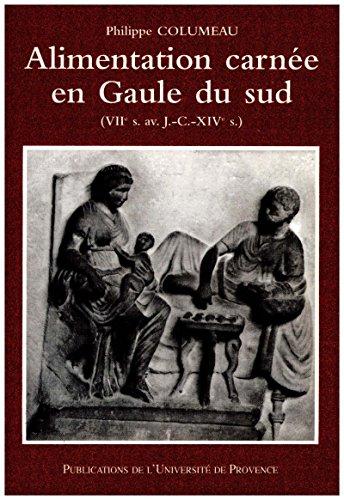 Alimentation carnée en Gaule du sud: (VIIe s. av. J.-C. -XIVe s.) (Hors collection) par Philippe Columeau