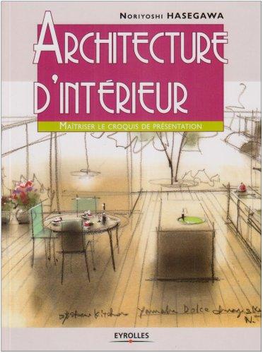 Architecture d'intérieur : Maîtriser le croquis de présentation par Noriyoshi Hasegawa