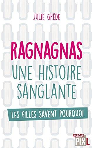 Ragnagnas, une histoire sanglante par Julie Grede