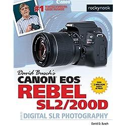 David Busch's Canon EOS Rebel SL2/200D Guide to Digital SLR Photography (The David Busch Camera Guide Series) (English Edition)