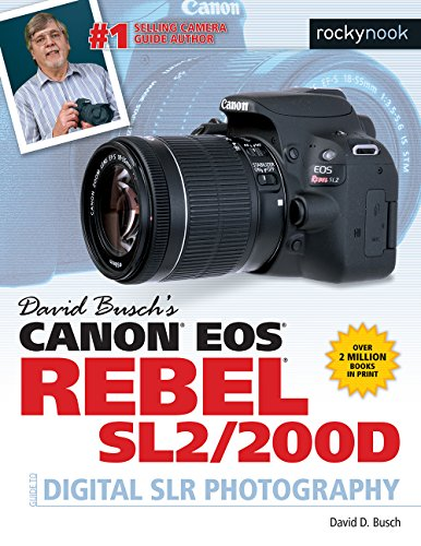 David Busch's Canon EOS Rebel Sl2/200d Guide to Digital Slr Photography (The David Busch Camera Guide) Slr Canon Digital Rebel