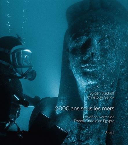 2000 ans sous les mers : Les découvertes de Franck Goddio en Egypte par From Steidl