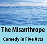The Misanthrope : Comedy in Five Acts...