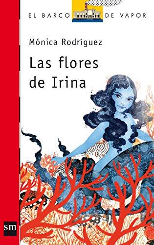 Las flores de Irina (El Barco de Vapor Roja)