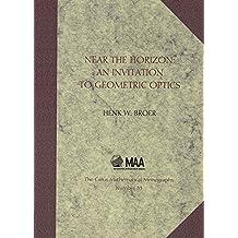 Near the Horizon: An Invitation to Geometric Optics (Carus Mathematical Monographs)