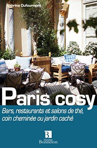 Paris cosy : Bars, restos et salons de thé : coin cheminée ou jardin caché par Sabrina Dufourmont