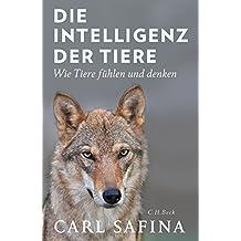Die Intelligenz der Tiere: Wie Tiere fühlen und denken