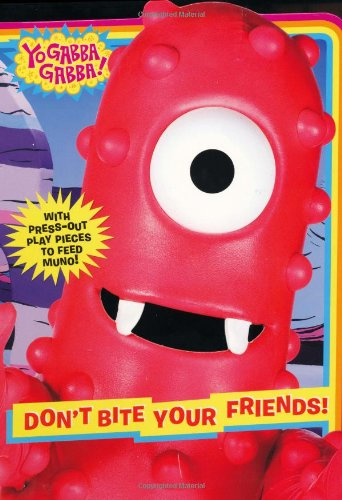 Don't Bite Your Friends! (Yo Gabba Gabba)