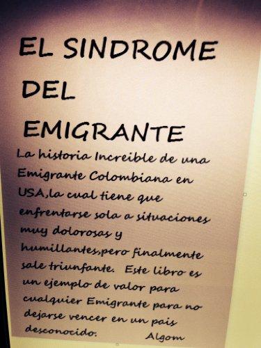El Sindrome del Emigrante por Angela Lucia Gomez Molina