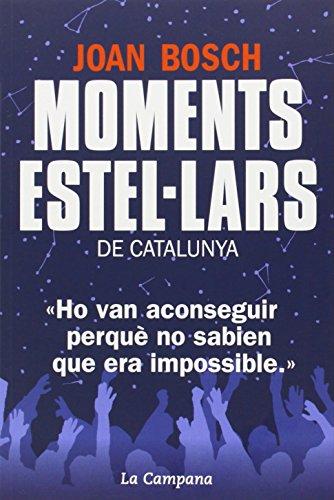 Moments Estel·lars De Catalunya por Joan Bosch Solé