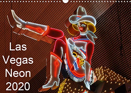 Las Vegas Neon 2020 / UK-Version (Wall Calendar 2020 DIN A3 Landscape): Iconic Las Vegas Neon landmarks (Monthly calendar, 14 pages ) (Calvendo Places) -