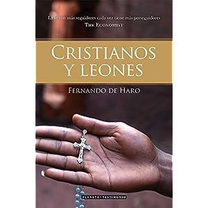 Cristianos y leones: La fe con más seguidores cada vez tiene más perseguidores (The Economist)