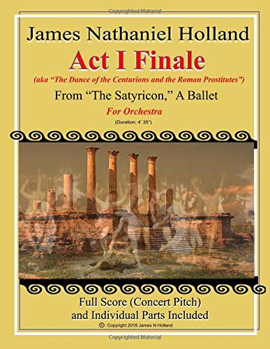 Act I Finale from The Satyricon, A Ballet: For Orchestra (aka The Dance of the Centurions and the Roman Prostitutes) Centurion Band