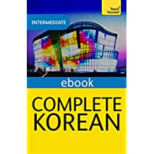 Complete Korean (Learn Korean with Teach Yourself): eBook: New edition (English Edition)