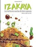 IZAKAYA - Les meilleures recettes de bistro japonais...