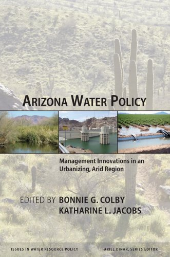 Arizona Water Policy: Management Innovations in an Urbanizing, Arid Region (Issues in Water Resource Policy)