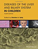 Diseases of the Liver & Biliary System in Children 4e