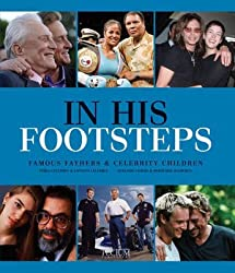 [(In His Footsteps : Famous Fathers & Celebrity Children)] [By (author) Birgit Krols] published on (April, 2011)