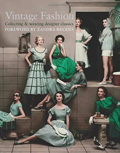 Vintage Fashion: Collecting & Wearing Designer Classics