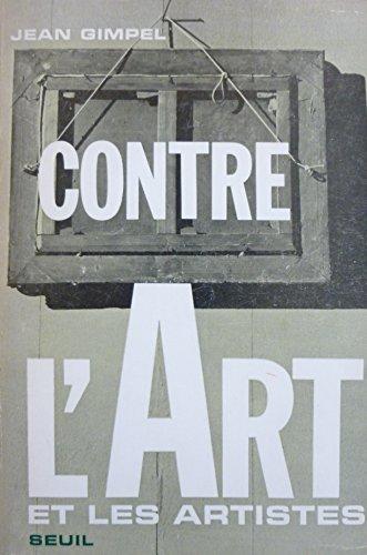 Jean Gimpel. Contre l'art et les artistes ou la Naissance d'une religion