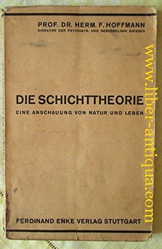 Die Schichttheorie. Eine Anschauung von Natur und Leben.