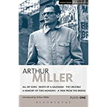 """Miller Plays 1: All My Sons, Death of a Salesman, The Crucible, A Memory of Two Mondays, A View from the Bridge (World Classics): """"All My Sons"""", ... Two Mondays"""", A """"View from the Bridge"""" v. 1"""