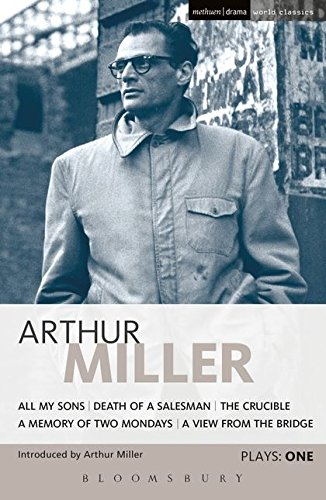 "Miller Plays 1: All My Sons, Death of a Salesman, The Crucible, A Memory of Two Mondays, A View from the Bridge (World Classics): ""All My Sons"", ... Two Mondays"", A ""View from the Bridge"" v. 1"