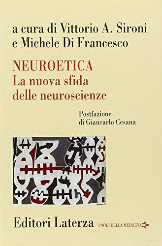 Neuroetica. La nuova sfida delle neuroscienze (Storia della medicina e della sanità)