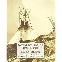 NOSOTROS SOMOS UNA PARTE DE LA TIERRA (LOS PEQUEÑOS LIBROS DE LA SABIDURIA)