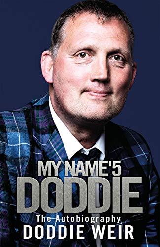 My Name'5 Doddie: The Autobiography (English Edition) por Doddie Weir