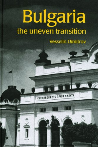 Bulgaria: The Uneven Transition (Postcommunist States and Nations) (English Edition) par Vesselin Dimitrov