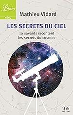 Les Secrets du ciel - 10 savants racontent les secrets du cosmos de Mathieu Vidard