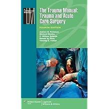 The Trauma Manual - Trauma and Acute Care Surgery