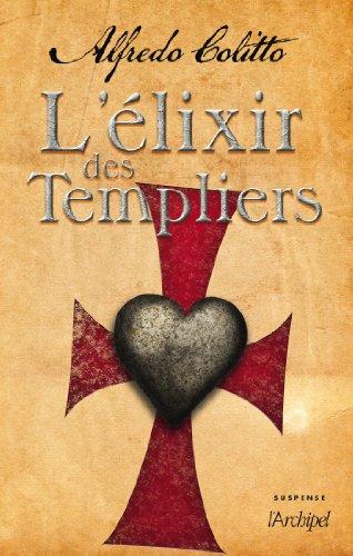 L'élixir des Templiers par Alfredo Colitto